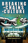 Breaking the Chains of Culture: Building Trust in Individuals, Teams, and Organizations by George Vukotich Ph D (Paperback / softback, 2008)