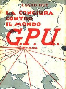 LA CONGIURA CONTRO IL MONDO G.P.U.  BEY ESSAD MARANGONI 1932 SPIE E CONGIURE