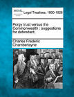 Porgy Trust Versus the Commonwealth: Suggestions for Defendant. by Charles Frederic Chamberlayne (Paperback / softback, 2010)