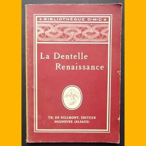 LA-DENTELLE-RENAISSANCE-Bibliotheque-D-M-C-fin-XIXe-s-debut-XX-s