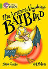 Collins Big Cat: The Amazing Adventures of Batbird: Band 11/Lime by Jane Clarke (Paperback, 2012)