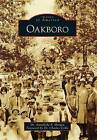 Oakboro by By Dr Charles Coble Foreword, Foreword by Dr Charles Coble, Dr Annabelle P Morgan (Paperback / softback, 2012)