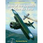 Aces of the Republic of China Air Force by Raymond Cheung (Paperback, 2015)