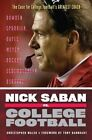 Nick Saban vs. College Football: The Case for College Football's Greatest Coach by Christopher Walsh (Paperback, 2014)