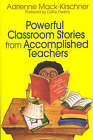 Powerful Classroom Stories from Accomplished Teachers by Adrienne M. Mack-Kirschner (Paperback, 2004)