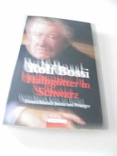 Halbgötter in Schwarz. Deutschlands Justiz am Pranger vo... | Buch | Zustand neu