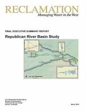 Republican River Basin Study: FINAL EXECUTIVE SUMMARY REPORT by U. S....