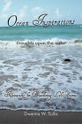 Ocean Inspirations: Thoughts Upon the Water by Dwainia W. Tullis (Paperback, 2010)