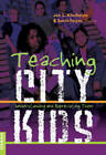 Teaching City Kids: Understanding and Appreciating Them by Peter Lang Publishing Inc (Paperback, 2006)