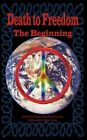 Death to Freedom The Beginning 9781438904566 by Keith Hickman Paperback