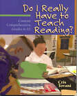 Do I Really Have to Teach Reading?: Content Comprehension, Grades 6-12 by Cris Tovani (Paperback, 2004)