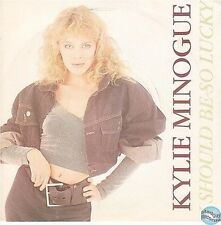 "KYLIE MINOGUE I SHOULD BE SO LUCKY / INSTRUMENTAL uk 7"" 45T PWL 8"