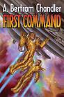 First Command by A. Bertram Chandler (Paperback, 2011)