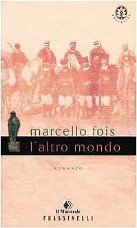 L'altro mondo Fois, Marcello