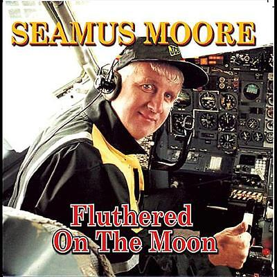 Seamus Moore - Fluthered On The Moon  CD New Irish Comedy