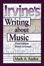 Irvine's Writing about Music by Demar Irvine and Mark A. Radice (2003, Paperbac…