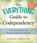 The Everything Guide to Codependency: Learn to Recognize and Change Codependent Behavior by Jennifer J. Sowle (Paperback, 2014)