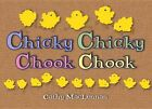 Chicky Chicky Chook Chook by Cathy MacLennan (Board book, 2014)
