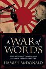 A War of Words: The Man Who Talked 4000 Japanese into Surrender by Hamish McDonald (Paperback, 2014)