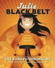 Julie Black Belt: The Kung Fu Chronicles by Oliver Chin (Hardback, 2008)