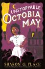 Unstoppable Octobia May by Sharon G Flake (Hardback, 2014)