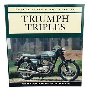 Triumph Triples By Morland And Henshaw An Osprey Classic Motorcycles Book Ebay