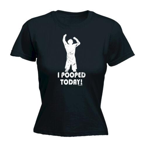 HO montato da donna Pooped Today T-shirt Tee Compleanno UMORISMO Toilette Rude offensivo