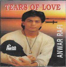 ANWAR RAFI - TEARS OF LOVE - BRAND NEW CD - FREE UK POST