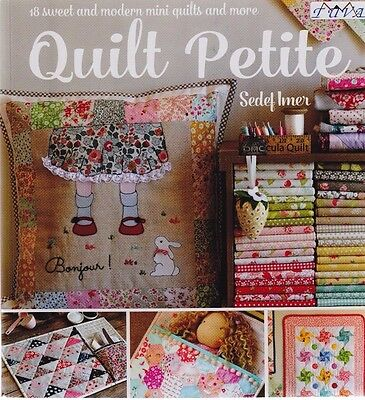 Quilt Petite 18 Sweet and Modern Mini Quilts and More