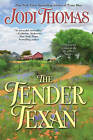 The Tender Texan by Jodi Thomas (Paperback / softback, 2011)