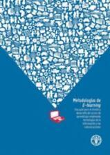 Metodologías de E-learning: Una Guía para el Diseño y Desarrollo de Cursos de Ap