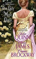 The Lady Most Likely by Connie Brockway, Julia Quinn and Eloisa James (2010, Paperback)