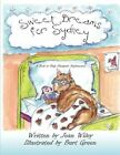 Sweet Dreams for Sydney a Book to Help Dissipate Nightmares 9781607030027