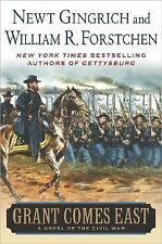 Grant Comes East by William R. Forstchen and Newt Gingrich (2004, Hardcover)