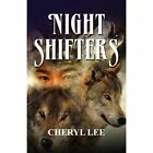 Night Shifters by Cheryl Lee 9781451218800