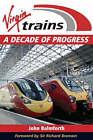 Virgin Trains: A Decade of Progress by John Balmforth (Hardback, 2007)