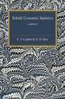 British Economic Statistics: A Report by C. F. Carter, A. D. Roy (Paperback, 2016)
