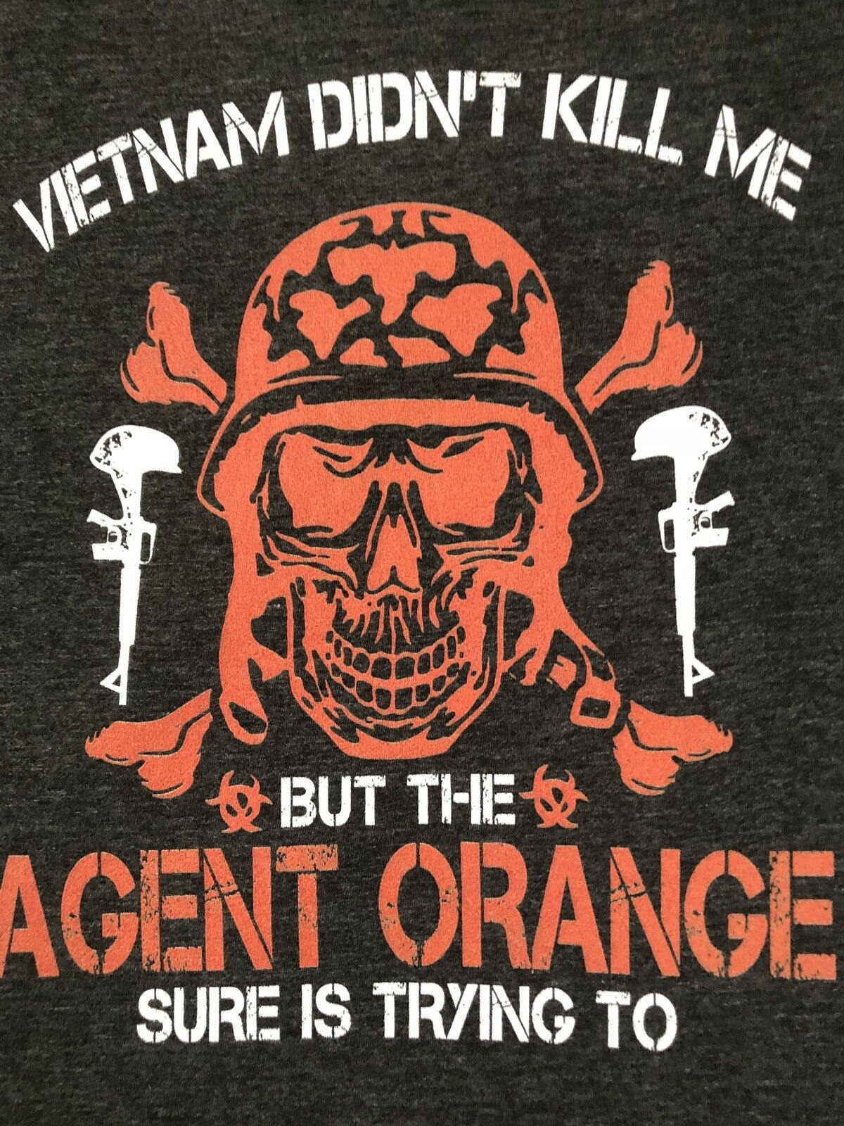 VTG.VIETNAM DIDN'T KILL ME BUT THE AGENT orange SURE IS TRYING TO Men T-SHIRT XL