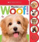 Woof! (Scholastic Early Learners: Noisy Playful Pets) by Various (Board book, 2016)