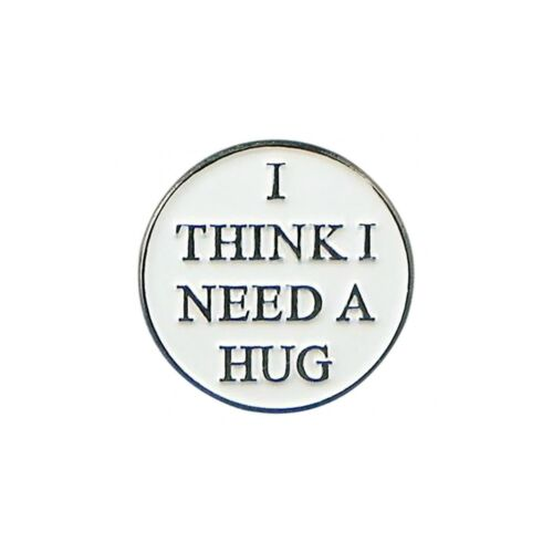 I Think I Need A Hug Enamel Lapel Pin Badge//Brooch Cute Geeky Gift BNWT//NEW