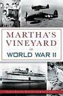 Martha's Vineyard in World War II by Thomas Dresser, Jay Schofield, Herb Foster (Paperback / softback, 2014)
