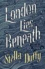 London Lies Beneath by Stella Duffy (Paperback, 2016)
