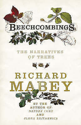 1 of 1 - Beechcombings: The Narratives of Trees, Good Condition Book, Richard Mabey, ISBN