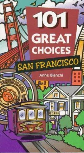 101 Great Choices: San Francisco, Bianchi, Anne, Acceptable Book