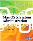 Mac OS X System Administration by Guy Hart-Davis (Paperback, 2010)