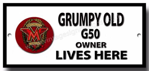 GRUMPY OLD MATCHLESS G50 OWNER LIVES HERE FINISH METAL SIGN.