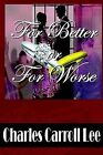 For Better or for Worse by Charles Carroll Lee (Paperback / softback, 2002)