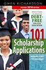 101 Scholarship Applications - 2016 Edition: What It Takes to Obtain a Debt-Free College Education by Gwen Richardson (Paperback / softback, 2015)