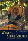 Wines of South America: The Essential Guide by Evan Goldstein (Hardback, 2014)