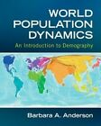 World Population Dynamics: An Introduction to Demography by Barbara A. Anderson (Paperback, 2014)